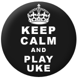 Keep Calm & Play Uke Badge