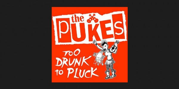 The Pukes - Too Drunk To Pluck