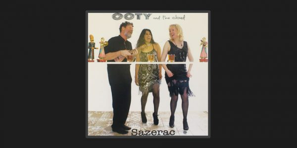 Ooty And The Cloud - Sazerac