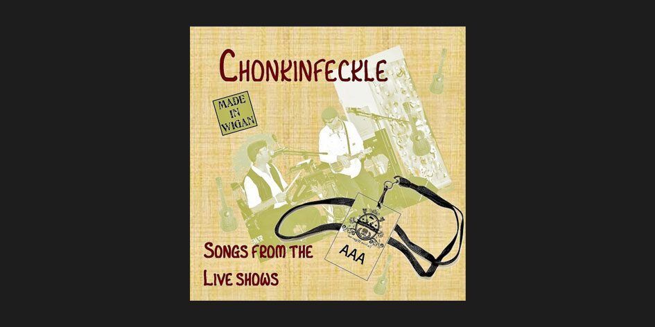 Chonkinfeckle - Songs From The Live Shows