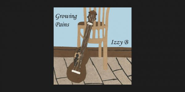Izzy B - Growing Pains