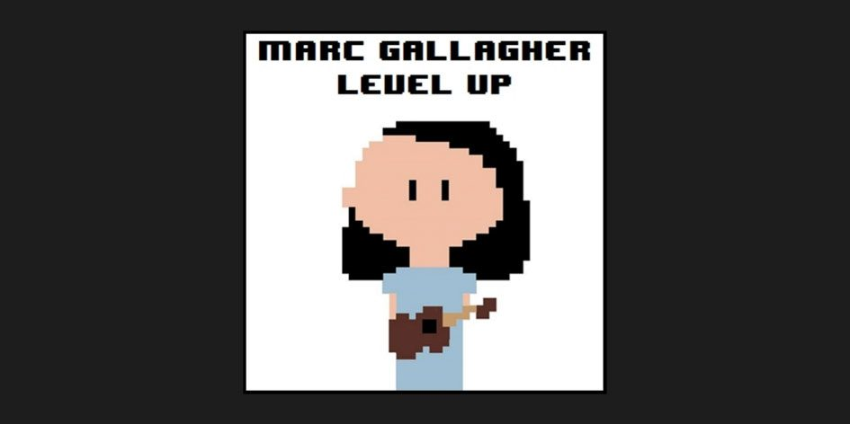 Marc Gallagher - Level Up